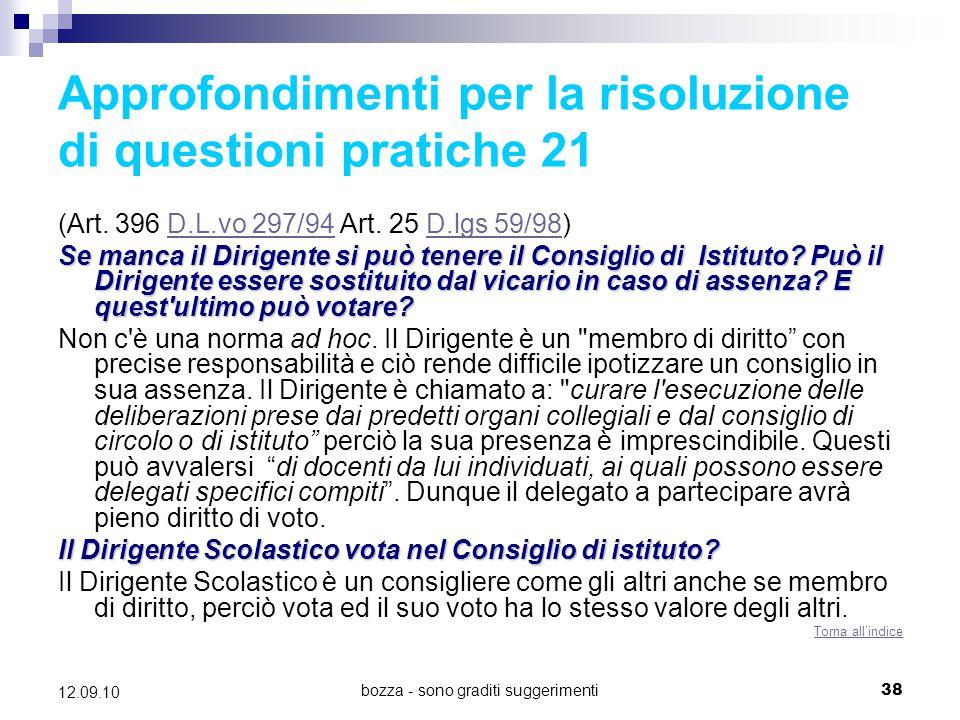 bozza - sono graditi suggerimenti38 12.09.10 Approfondimenti per la risoluzione di questioni pratiche 21 (Art. 396 D.L.vo 297/94 Art. 25 D.lgs 59/98)D