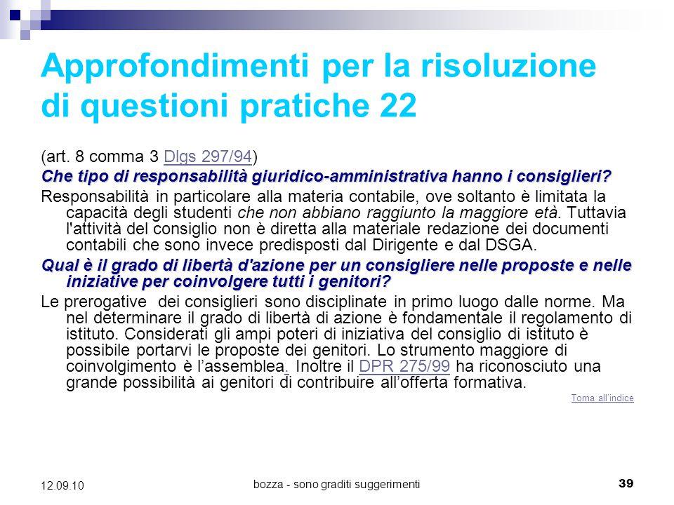 bozza - sono graditi suggerimenti39 12.09.10 Approfondimenti per la risoluzione di questioni pratiche 22 (art. 8 comma 3 Dlgs 297/94)Dlgs 297/94 Che t