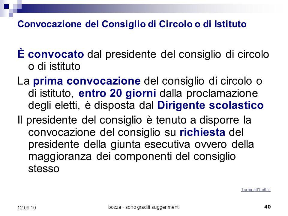 bozza - sono graditi suggerimenti40 12.09.10 Convocazione del Consiglio di Circolo o di Istituto È convocato dal presidente del consiglio di circolo o