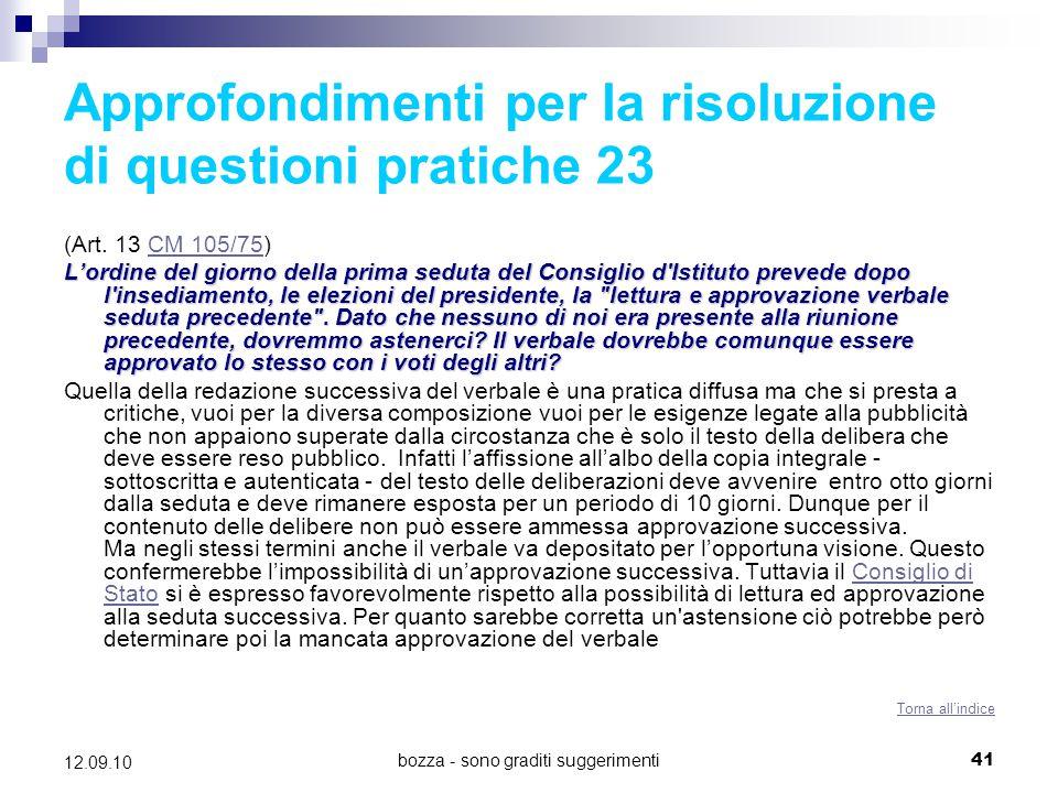 bozza - sono graditi suggerimenti41 12.09.10 Approfondimenti per la risoluzione di questioni pratiche 23 (Art. 13 CM 105/75)CM 105/75 L'ordine del gio