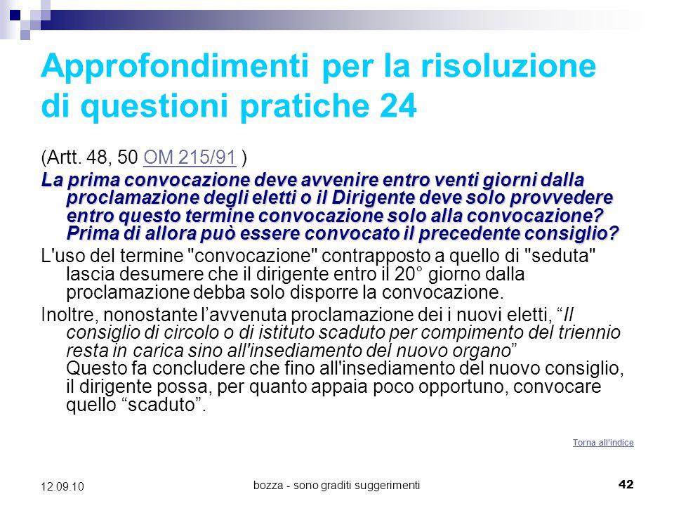 bozza - sono graditi suggerimenti42 12.09.10 Approfondimenti per la risoluzione di questioni pratiche 24 (Artt. 48, 50 OM 215/91 )OM 215/91 La prima c
