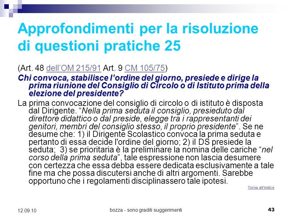bozza - sono graditi suggerimenti43 12.09.10 Approfondimenti per la risoluzione di questioni pratiche 25 (Art. 48 dell'OM 215/91 Art. 9 CM 105/75)dell