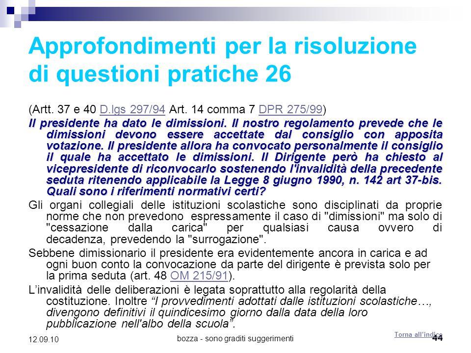 bozza - sono graditi suggerimenti44 12.09.10 Approfondimenti per la risoluzione di questioni pratiche 26 (Artt. 37 e 40 D.lgs 297/94 Art. 14 comma 7 D