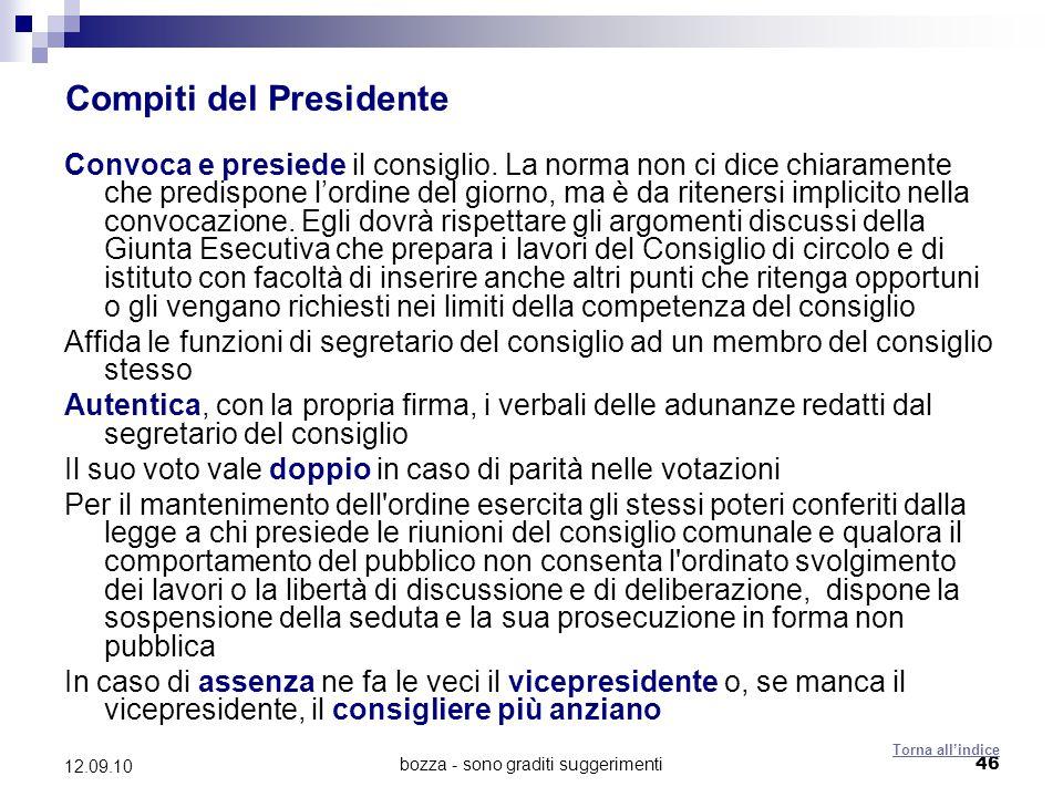 bozza - sono graditi suggerimenti46 12.09.10 Compiti del Presidente Convoca e presiede il consiglio. La norma non ci dice chiaramente che predispone l