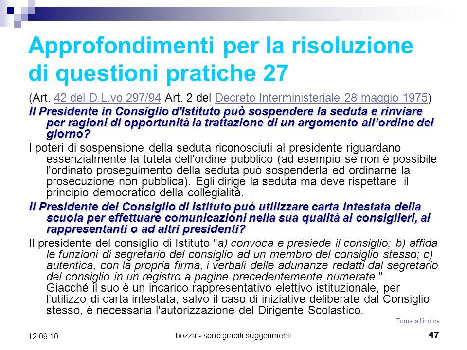 bozza - sono graditi suggerimenti47 12.09.10 Approfondimenti per la risoluzione di questioni pratiche 27 (Art. 42 del D.L.vo 297/94 Art. 2 del Decreto