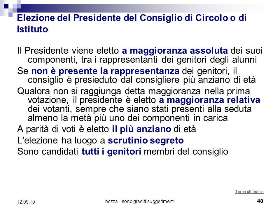 bozza - sono graditi suggerimenti48 12.09.10 Elezione del Presidente del Consiglio di Circolo o di Istituto Il Presidente viene eletto a maggioranza a