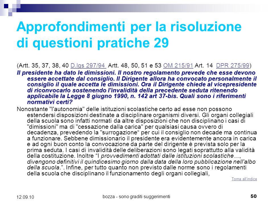 bozza - sono graditi suggerimenti50 12.09.10 Approfondimenti per la risoluzione di questioni pratiche 29 (Artt. 35, 37, 38, 40 D.lgs 297/94 Artt. 48,