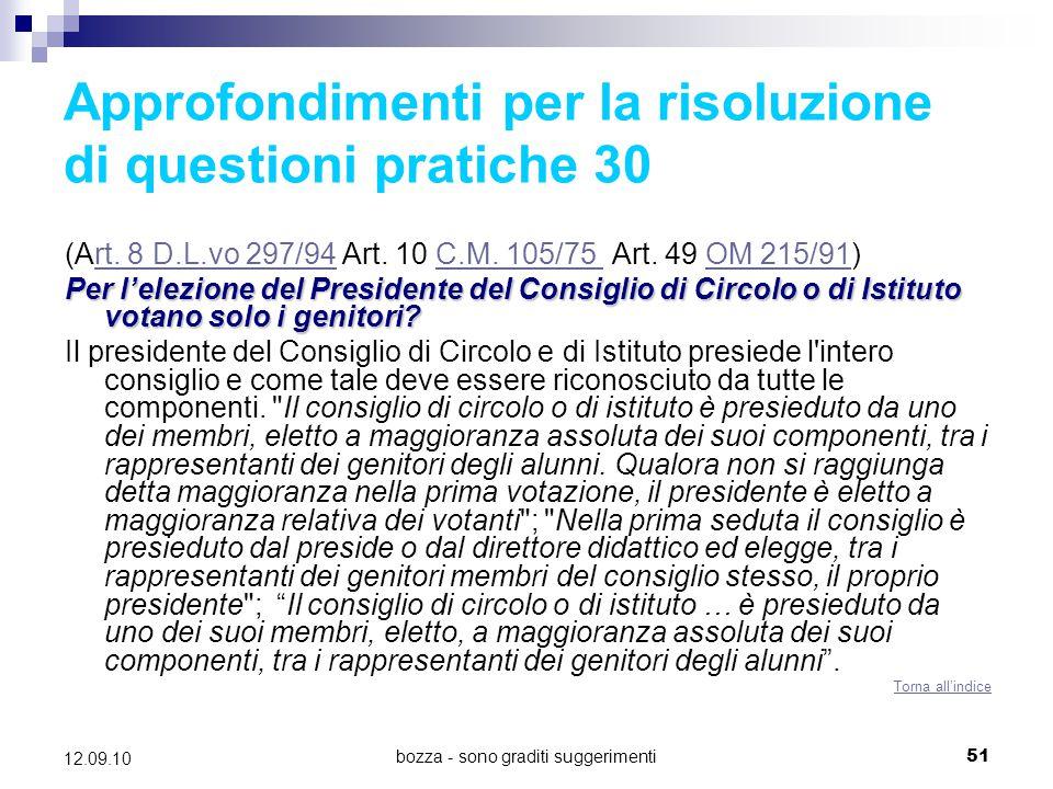 bozza - sono graditi suggerimenti51 12.09.10 Approfondimenti per la risoluzione di questioni pratiche 30 (Art. 8 D.L.vo 297/94 Art. 10 C.M. 105/75 Art
