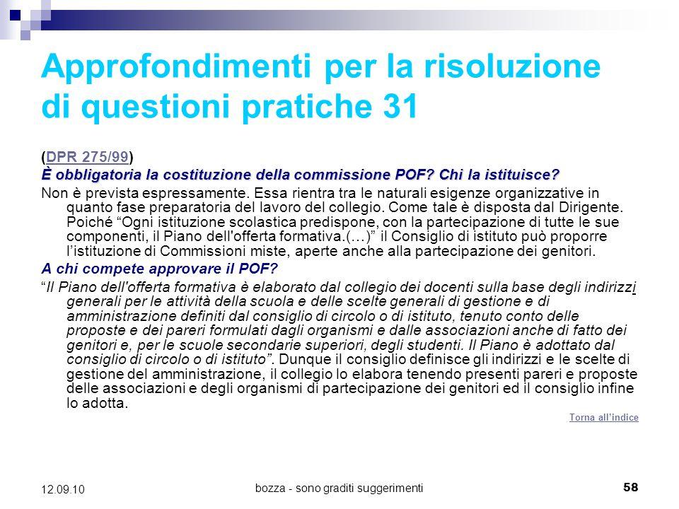bozza - sono graditi suggerimenti58 12.09.10 Approfondimenti per la risoluzione di questioni pratiche 31 (DPR 275/99)DPR 275/99 È obbligatoria la cost