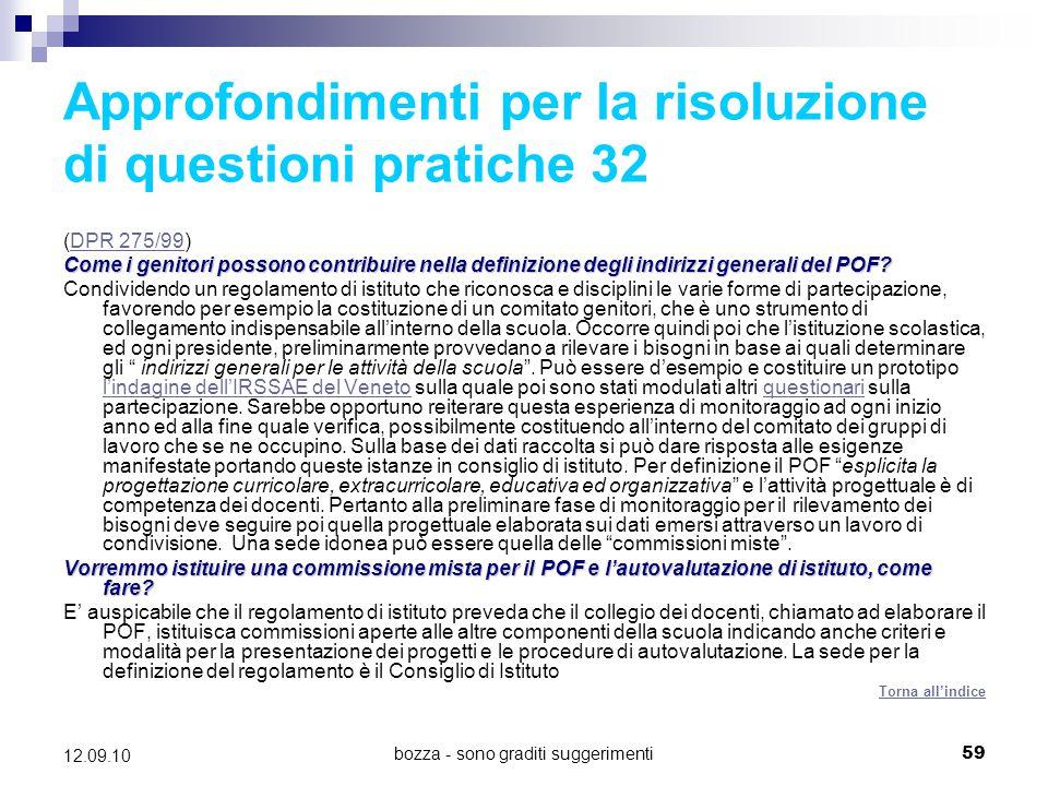 bozza - sono graditi suggerimenti59 12.09.10 Approfondimenti per la risoluzione di questioni pratiche 32 (DPR 275/99)DPR 275/99 Come i genitori posson
