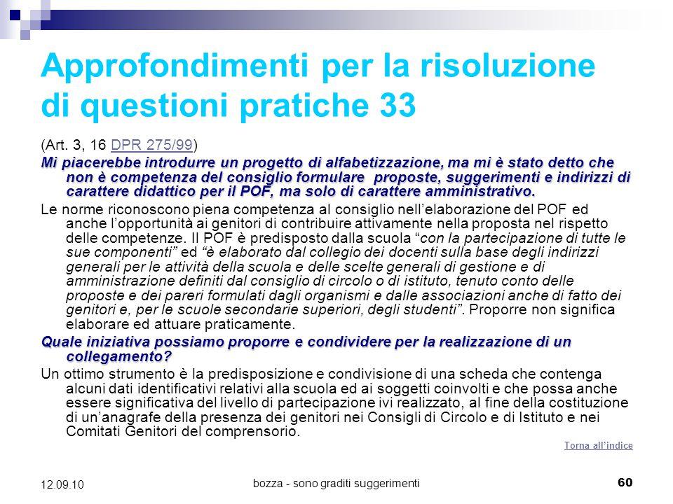 bozza - sono graditi suggerimenti60 12.09.10 Approfondimenti per la risoluzione di questioni pratiche 33 (Art. 3, 16 DPR 275/99)DPR 275/99 Mi piacereb