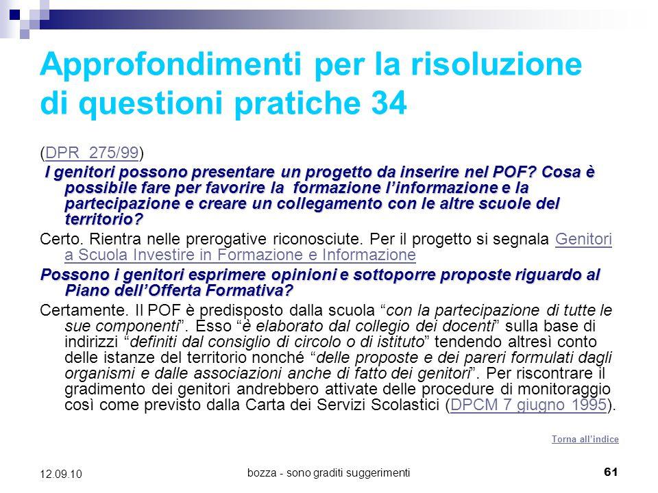 bozza - sono graditi suggerimenti61 12.09.10 Approfondimenti per la risoluzione di questioni pratiche 34 (DPR 275/99)DPR 275/99 I genitori possono pre