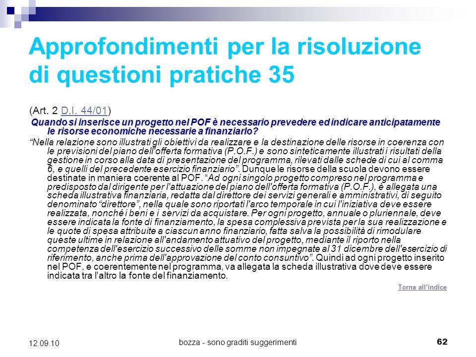 bozza - sono graditi suggerimenti62 12.09.10 Approfondimenti per la risoluzione di questioni pratiche 35 (Art. 2 D.I. 44/01)D.I. 44/01 Quando si inser