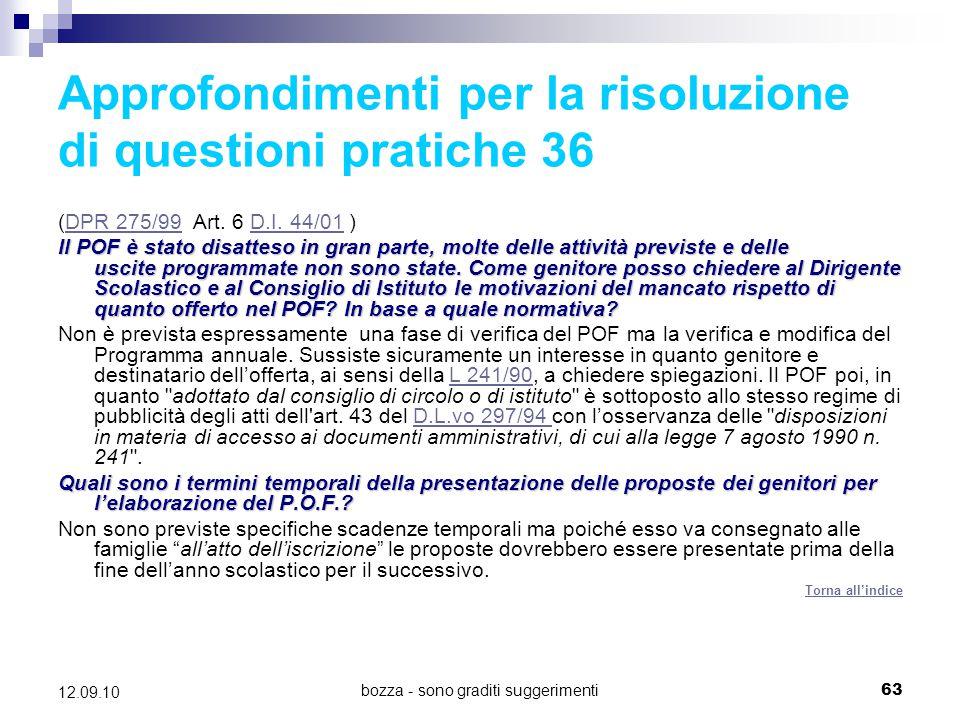 bozza - sono graditi suggerimenti63 12.09.10 Approfondimenti per la risoluzione di questioni pratiche 36 (DPR 275/99 Art. 6 D.I. 44/01 )DPR 275/99D.I.