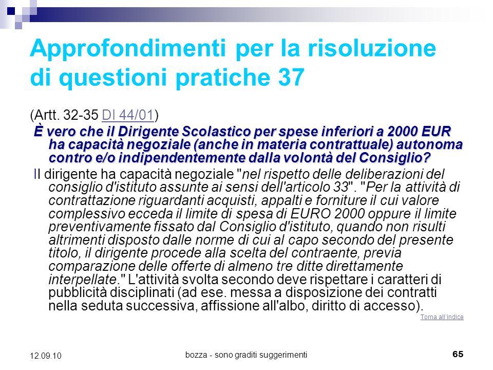 bozza - sono graditi suggerimenti65 12.09.10 Approfondimenti per la risoluzione di questioni pratiche 37 (Artt. 32-35 DI 44/01)DI 44/01 È vero che il