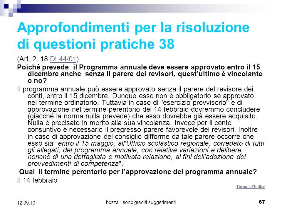 bozza - sono graditi suggerimenti67 12.09.10 Approfondimenti per la risoluzione di questioni pratiche 38 (Art. 2, 18 DI 44/01)DI 44/01 Poiché prevede