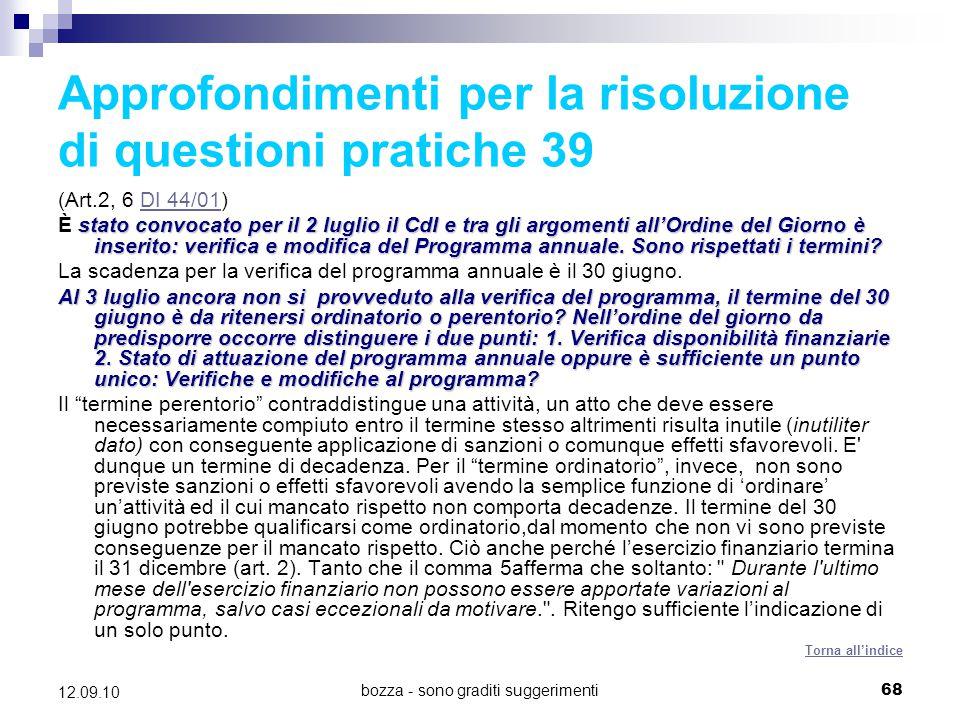 bozza - sono graditi suggerimenti68 12.09.10 Approfondimenti per la risoluzione di questioni pratiche 39 (Art.2, 6 DI 44/01)DI 44/01 stato convocato p
