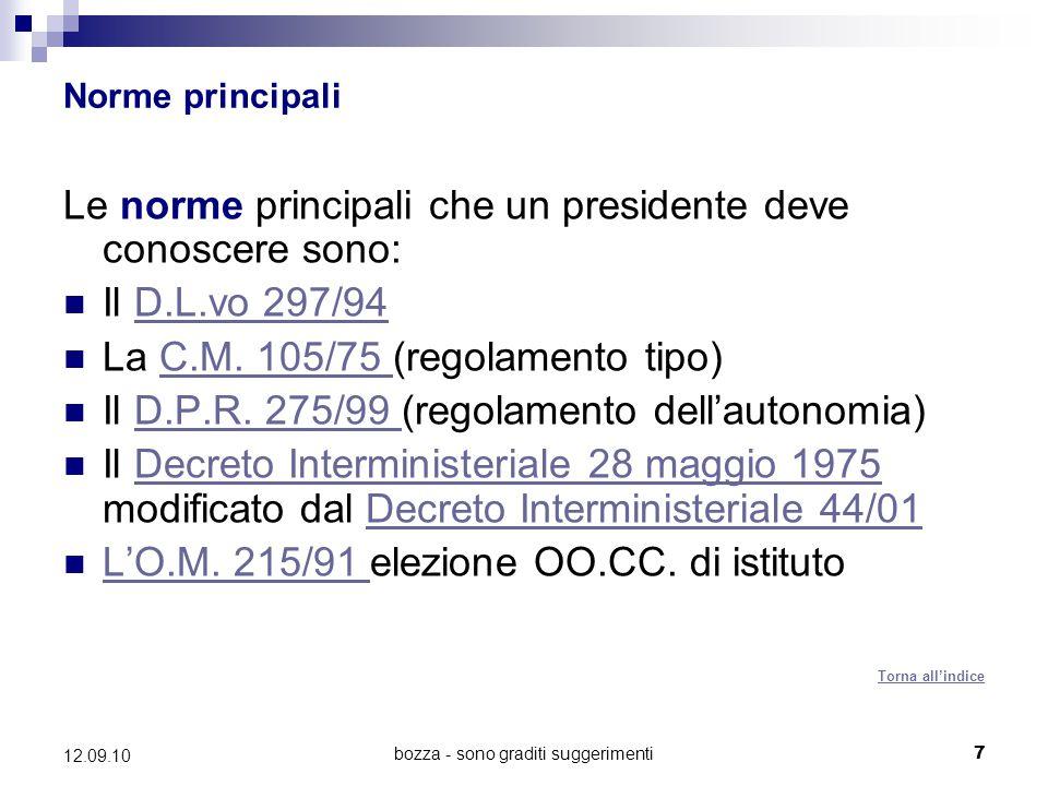bozza - sono graditi suggerimenti7 12.09.10 Norme principali Le norme principali che un presidente deve conoscere sono:  Il D.L.vo 297/94D.L.vo 297/9