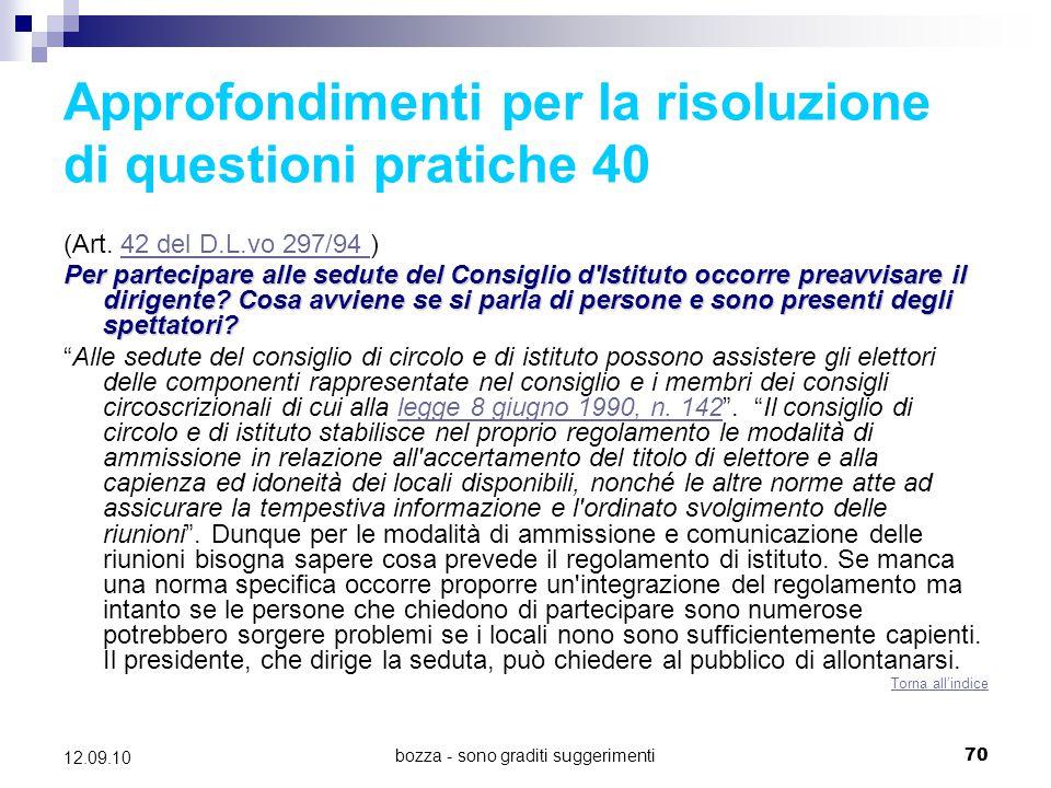 bozza - sono graditi suggerimenti70 12.09.10 Approfondimenti per la risoluzione di questioni pratiche 40 (Art. 42 del D.L.vo 297/94 )42 del D.L.vo 297
