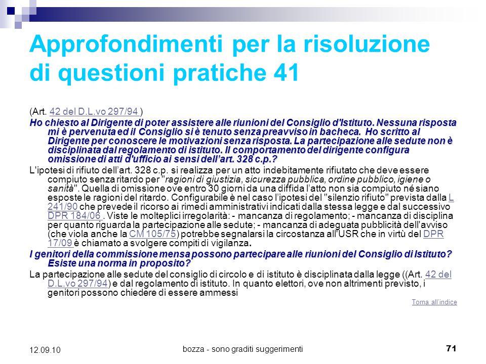bozza - sono graditi suggerimenti71 12.09.10 Approfondimenti per la risoluzione di questioni pratiche 41 (Art. 42 del D.L.vo 297/94 )42 del D.L.vo 297