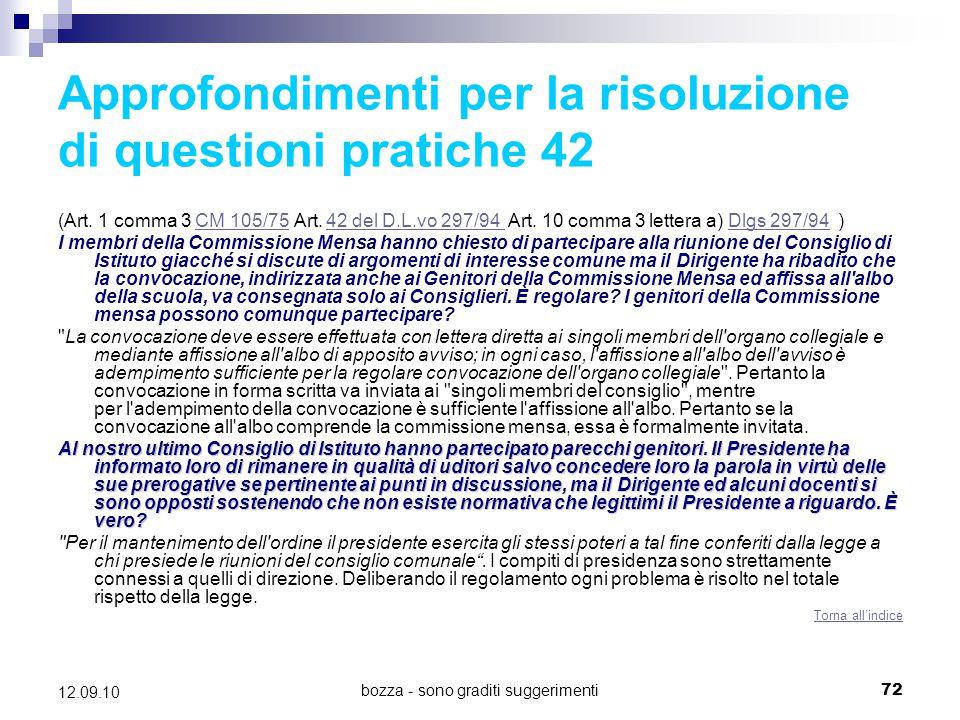 bozza - sono graditi suggerimenti72 12.09.10 Approfondimenti per la risoluzione di questioni pratiche 42 (Art. 1 comma 3 CM 105/75 Art. 42 del D.L.vo