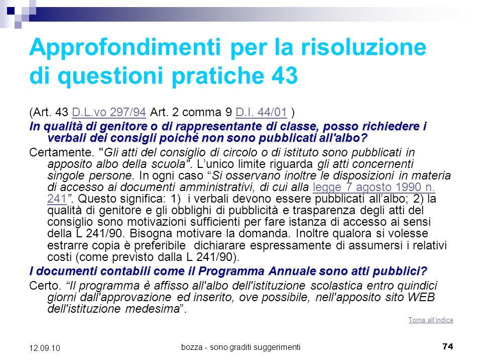 bozza - sono graditi suggerimenti74 12.09.10 Approfondimenti per la risoluzione di questioni pratiche 43 (Art. 43 D.L.vo 297/94 Art. 2 comma 9 D.I. 44