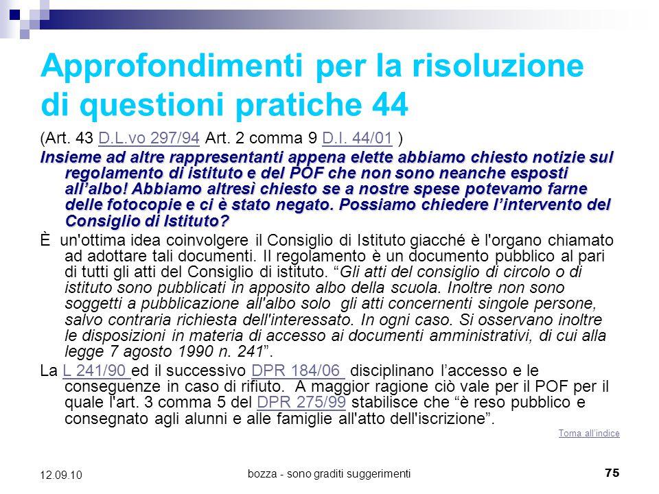 bozza - sono graditi suggerimenti75 12.09.10 Approfondimenti per la risoluzione di questioni pratiche 44 (Art. 43 D.L.vo 297/94 Art. 2 comma 9 D.I. 44