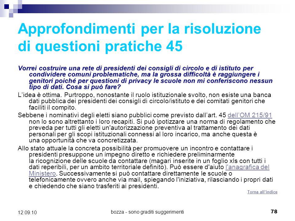 bozza - sono graditi suggerimenti78 12.09.10 Approfondimenti per la risoluzione di questioni pratiche 45 Vorrei costruire una rete di presidenti dei c