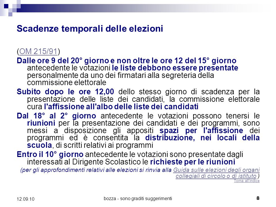 bozza - sono graditi suggerimenti8 12.09.10 Scadenze temporali delle elezioni (OM 215/91)OM 215/91 Dalle ore 9 del 20° giorno e non oltre le ore 12 de
