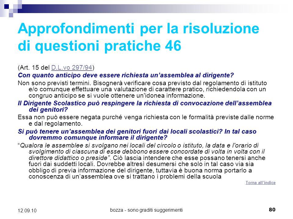 bozza - sono graditi suggerimenti80 12.09.10 Approfondimenti per la risoluzione di questioni pratiche 46 (Art. 15 del D.L.vo 297/94)D.L.vo 297/94 Con