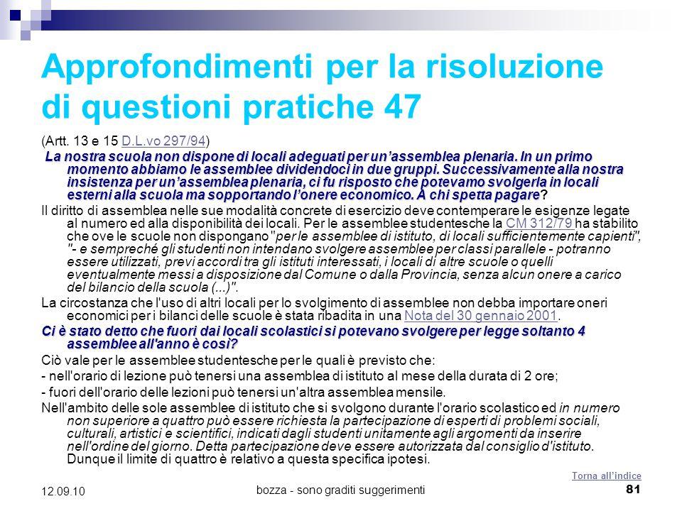 bozza - sono graditi suggerimenti81 12.09.10 Approfondimenti per la risoluzione di questioni pratiche 47 (Artt. 13 e 15 D.L.vo 297/94)D.L.vo 297/94 La