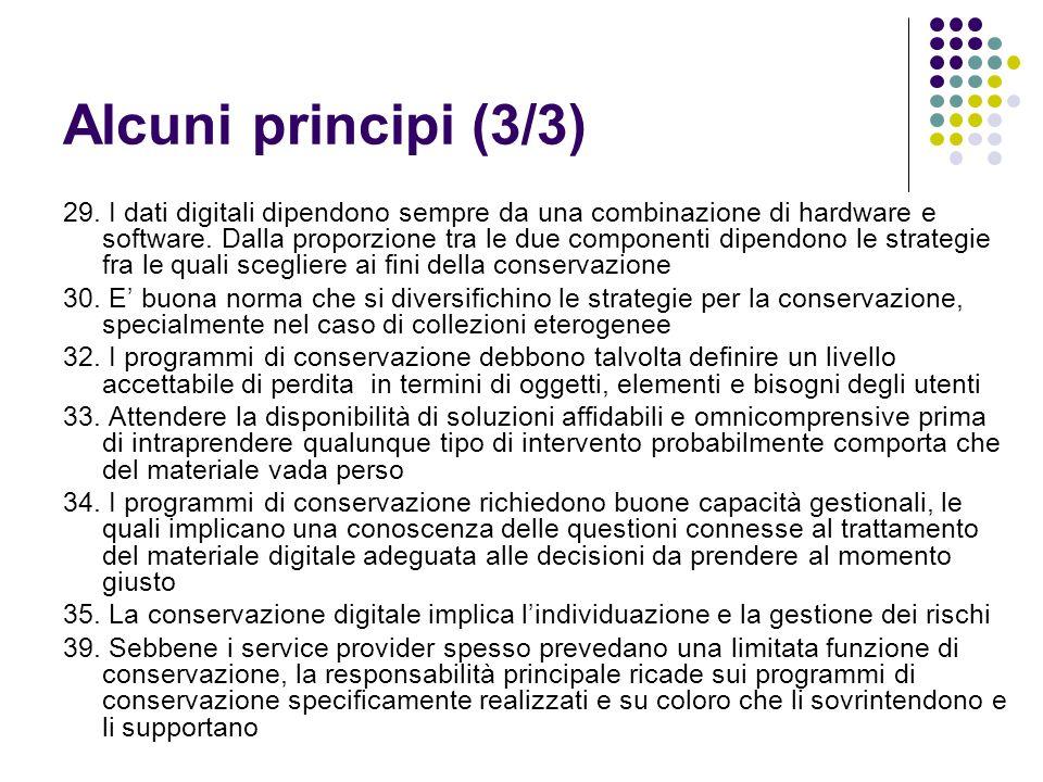 Alcuni principi (3/3) 29. I dati digitali dipendono sempre da una combinazione di hardware e software. Dalla proporzione tra le due componenti dipendo