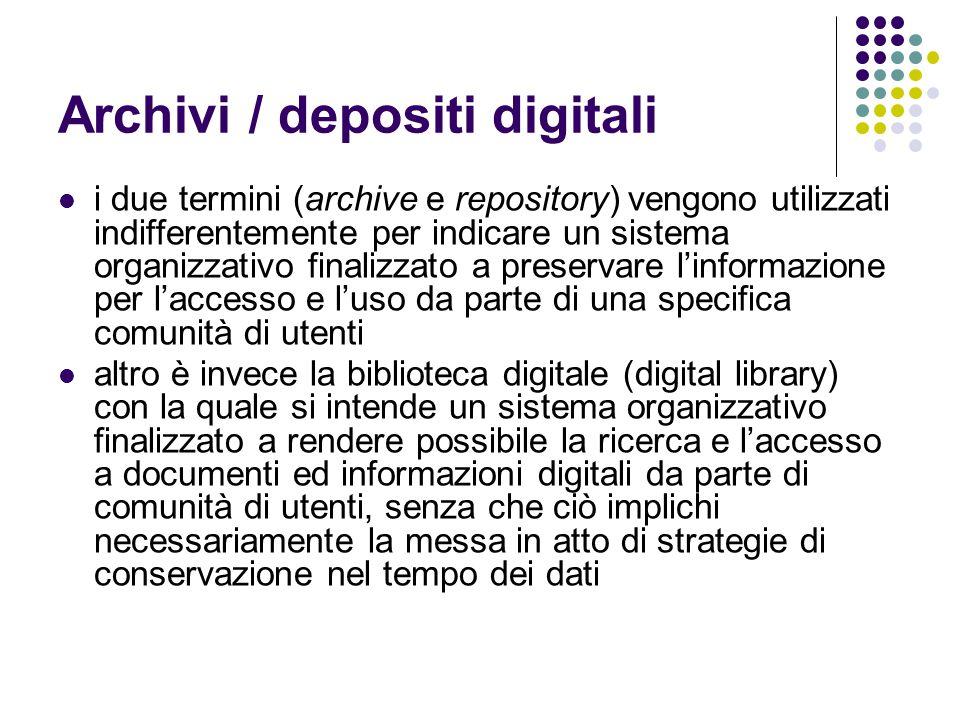 Archivi / depositi digitali  i due termini (archive e repository) vengono utilizzati indifferentemente per indicare un sistema organizzativo finalizz