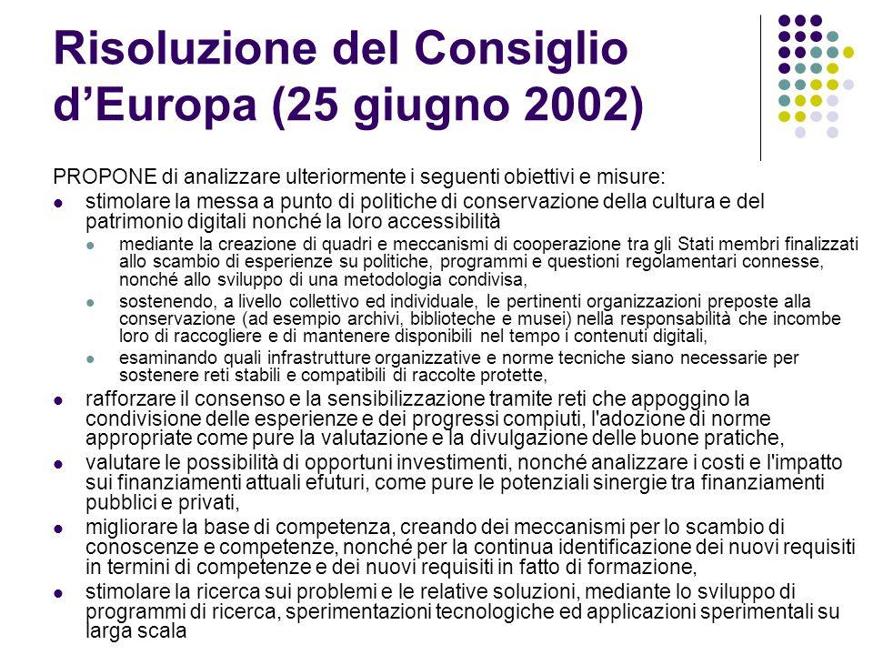 Risoluzione del Consiglio d'Europa (25 giugno 2002) PROPONE di analizzare ulteriormente i seguenti obiettivi e misure:  stimolare la messa a punto di