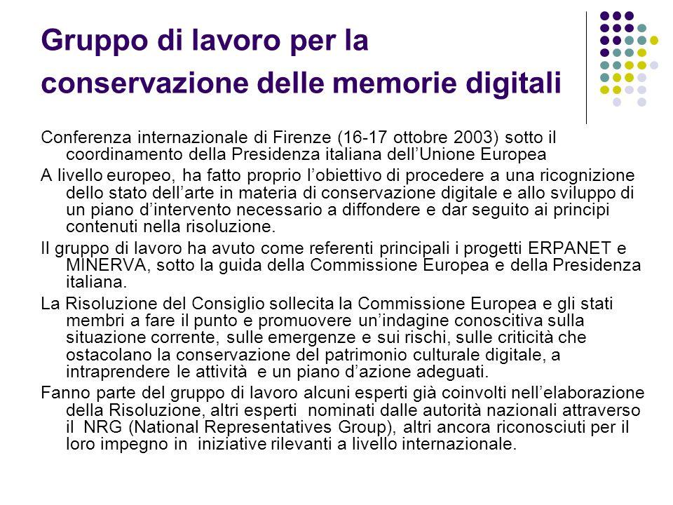 Gruppo di lavoro per la conservazione delle memorie digitali Conferenza internazionale di Firenze (16-17 ottobre 2003) sotto il coordinamento della Pr