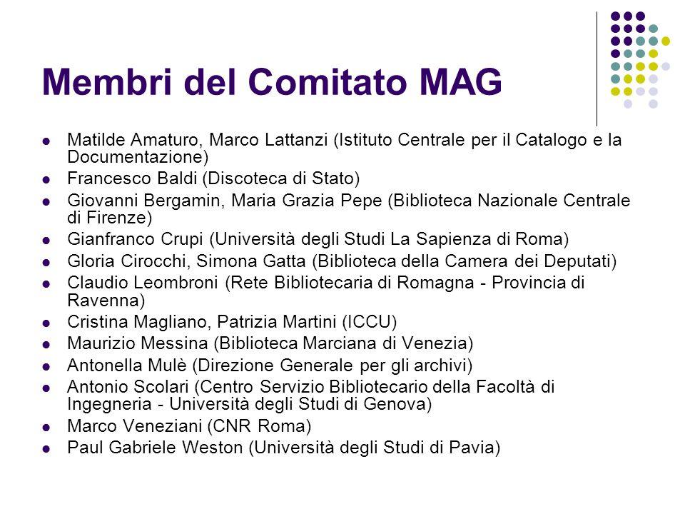 Membri del Comitato MAG  Matilde Amaturo, Marco Lattanzi (Istituto Centrale per il Catalogo e la Documentazione)  Francesco Baldi (Discoteca di Stat