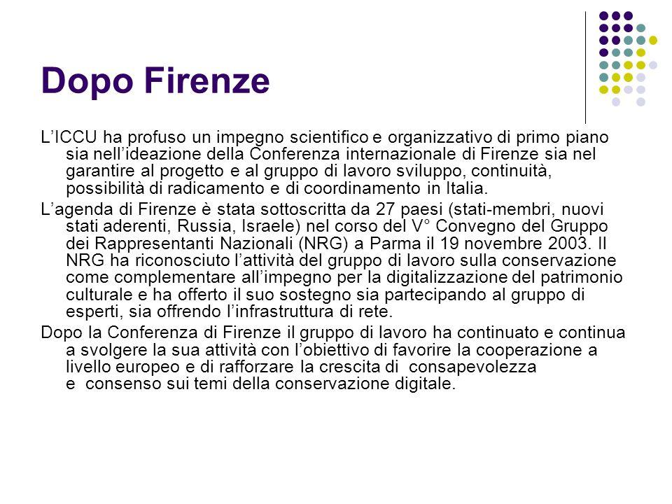 Dopo Firenze L'ICCU ha profuso un impegno scientifico e organizzativo di primo piano sia nell'ideazione della Conferenza internazionale di Firenze sia nel garantire al progetto e al gruppo di lavoro sviluppo, continuità, possibilità di radicamento e di coordinamento in Italia.