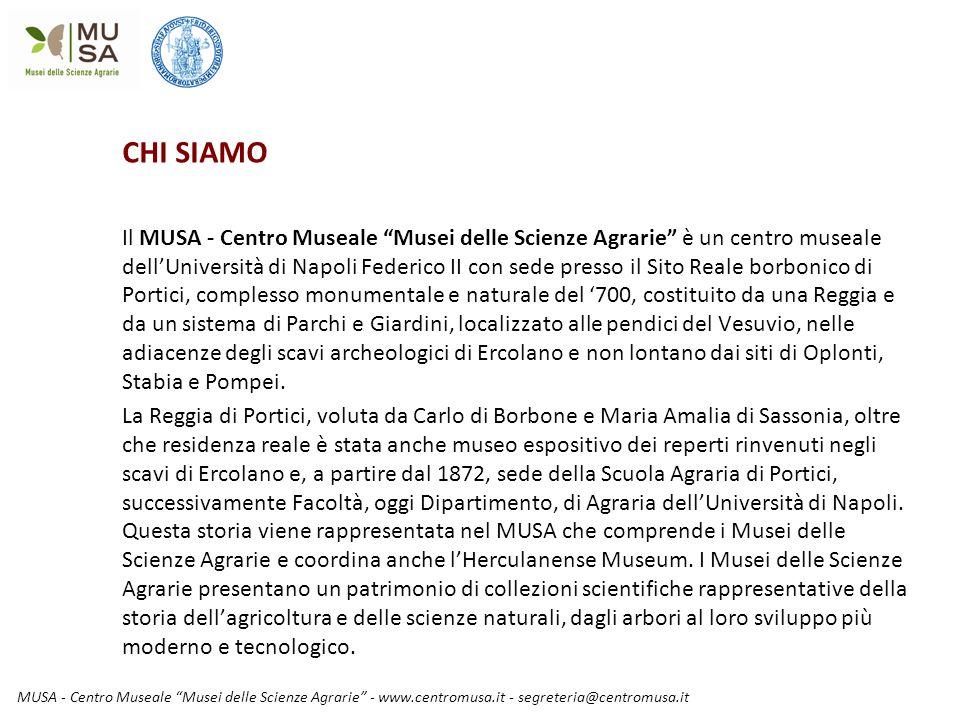 """MUSA - Centro Museale """"Musei delle Scienze Agrarie"""" - www.centromusa.it - segreteria@centromusa.it CHI SIAMO Il MUSA - Centro Museale """"Musei delle Sci"""