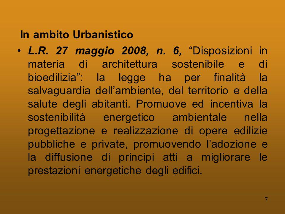 7 In ambito Urbanistico •L.R. 27 maggio 2008, n.