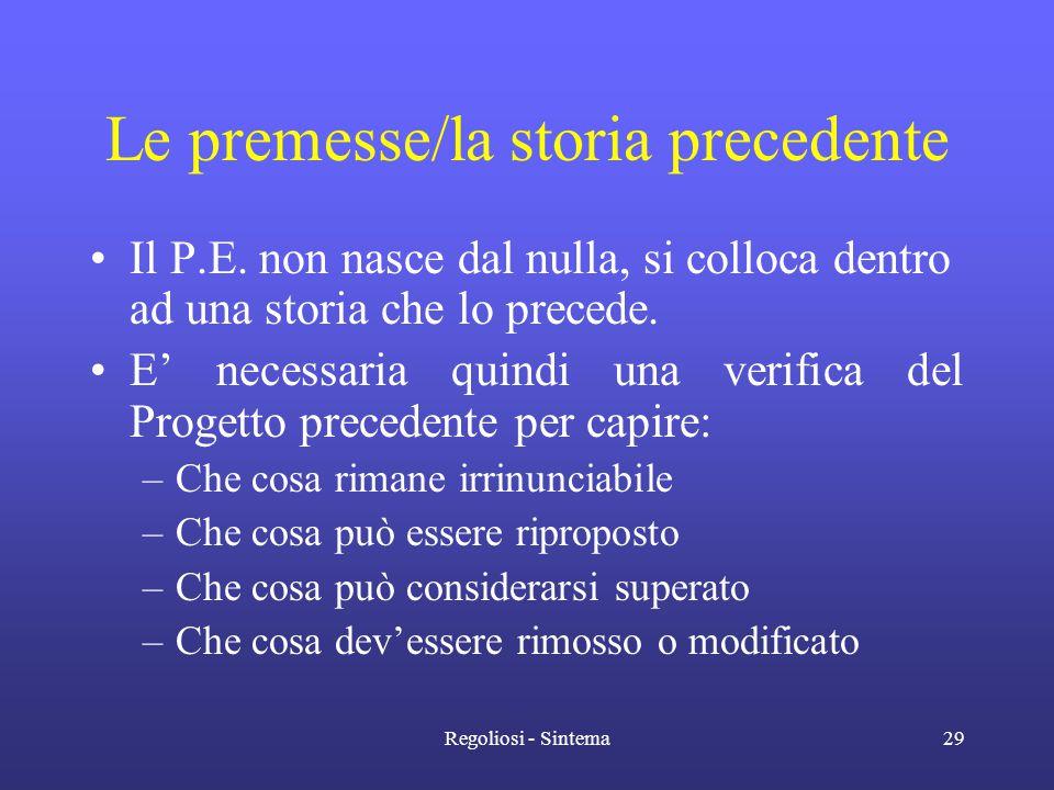 Regoliosi - Sintema29 Le premesse/la storia precedente •Il P.E. non nasce dal nulla, si colloca dentro ad una storia che lo precede. •E' necessaria qu