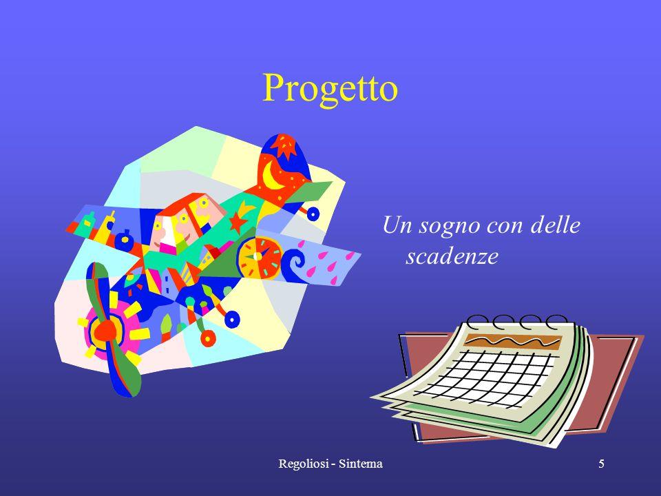 Regoliosi - Sintema5 Progetto Un sogno con delle scadenze