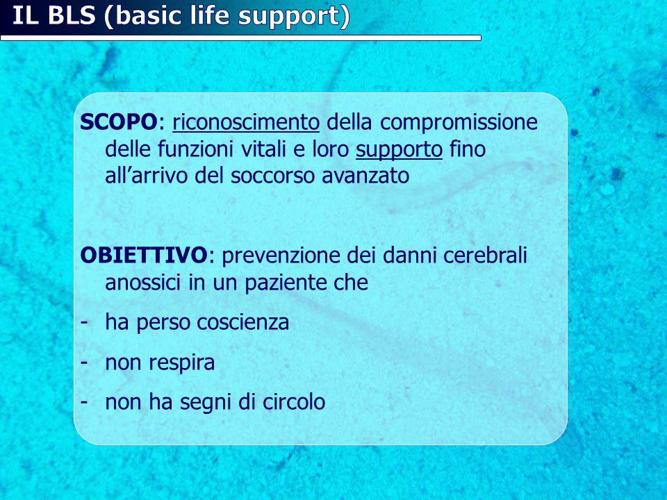 SCOPO: riconoscimento della compromissione delle funzioni vitali e loro supporto fino all'arrivo del soccorso avanzato OBIETTIVO: prevenzione dei dann