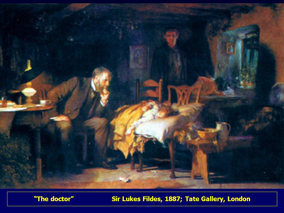 The doctor Sir Lukes Fildes, 1887; Tate Gallery, London