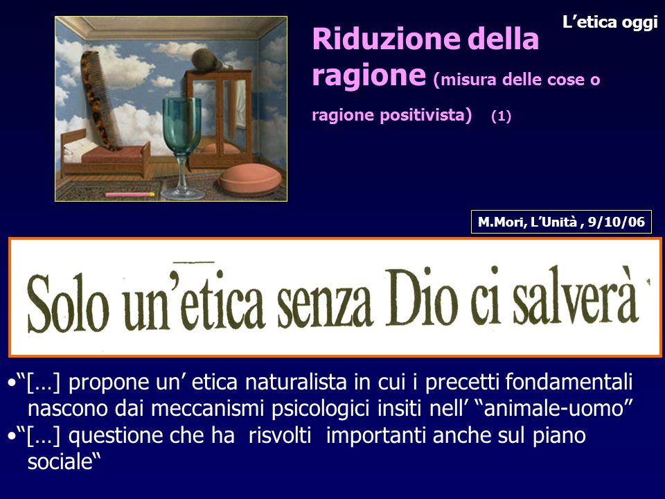 """Il Corriere della Sera 15/11/06 M.Mori, L'Unità, 9/10/06 •""""[…] propone un' etica naturalista in cui i precetti fondamentali nascono dai meccanismi psi"""
