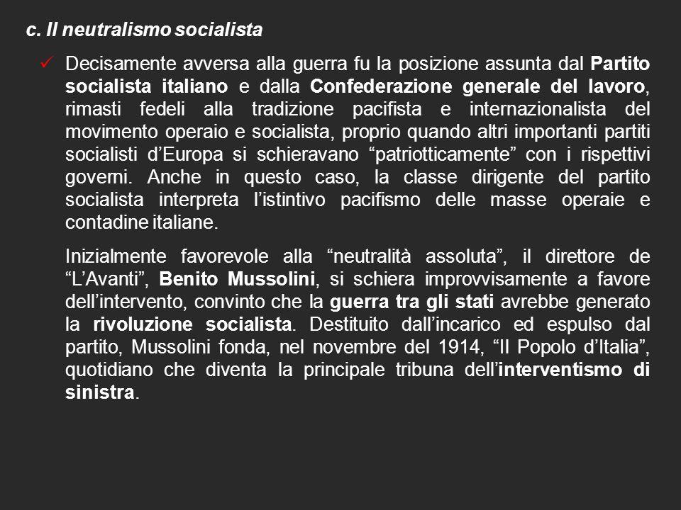 I NEUTRALISTI a. Il neutralismo giolittiano  La componente più consistente dello schieramento liberale, guidata da Giovanni Giolitti, era contraria a