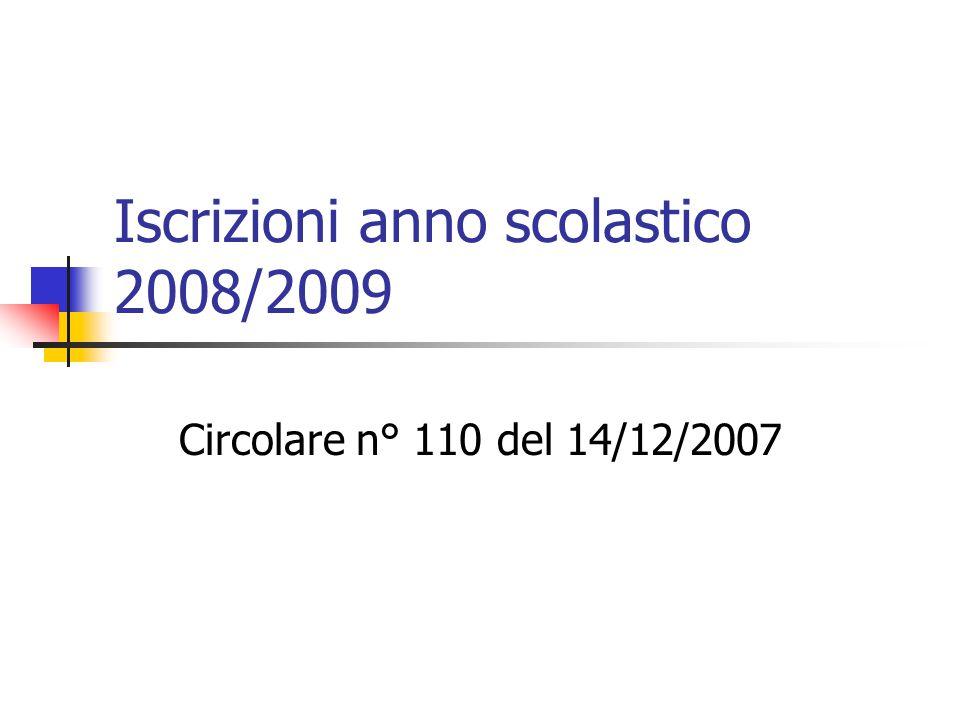 Iscrizioni anno scolastico 2008/2009 Circolare n° 110 del 14/12/2007