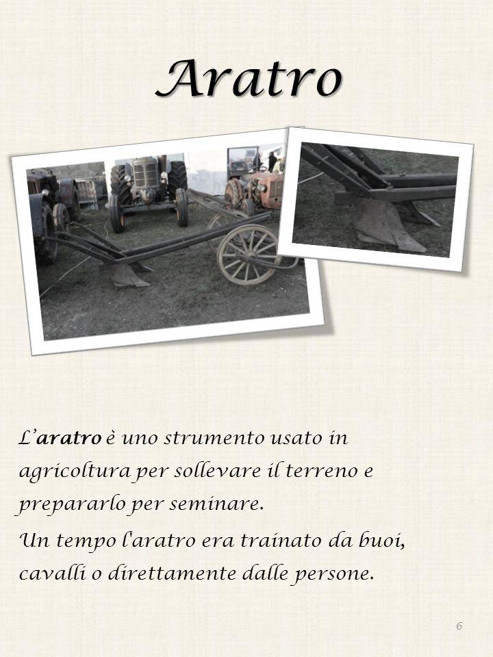 Aratro L'aratro è uno strumento usato in agricoltura per sollevare il terreno e prepararlo per seminare. Un tempo l'aratro era trainato da buoi, caval