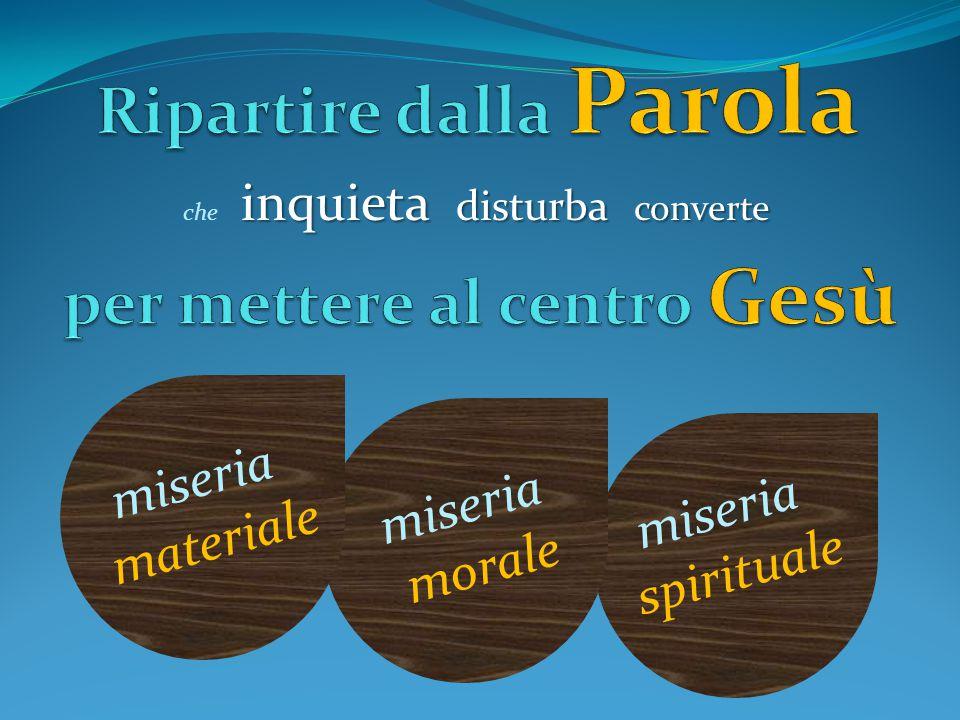 inquieta disturba converte che inquieta disturba converte miseria materiale miseria morale miseria spirituale