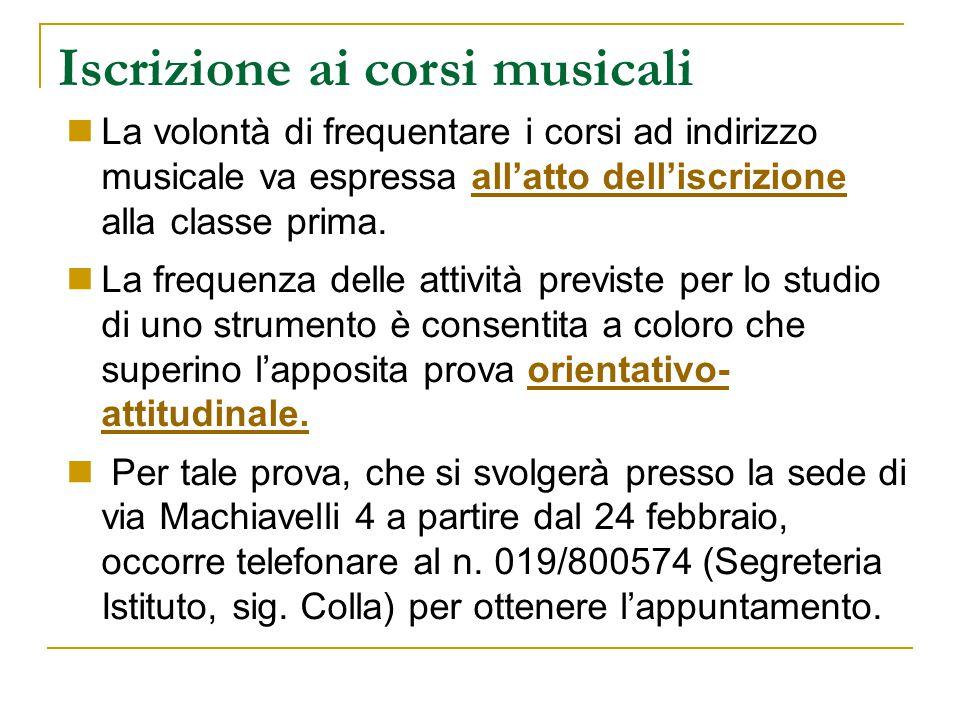 Iscrizione ai corsi musicali La volontà di frequentare i corsi ad indirizzo musicale va espressa all'atto dell'iscrizione alla classe prima.