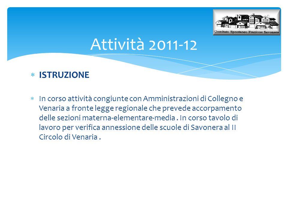 Attività 2011-12  ISTRUZIONE  In corso attività congiunte con Amministrazioni di Collegno e Venaria a fronte legge regionale che prevede accorpament